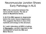 neuromuscular junction shows early pathology in als