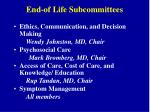 end of life subcommittees