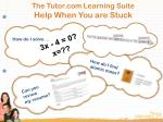 the tutor com learning suite help when you are stuck