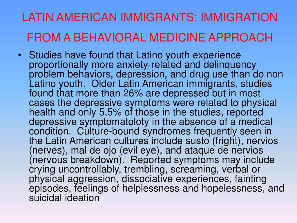 LATIN AMERICAN IMMIGRANTS: IMMIGRATION FROM A BEHAVIORAL MEDICINE APPROACH