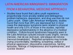 latin american immigrants immigration from a behavioral medicine approach