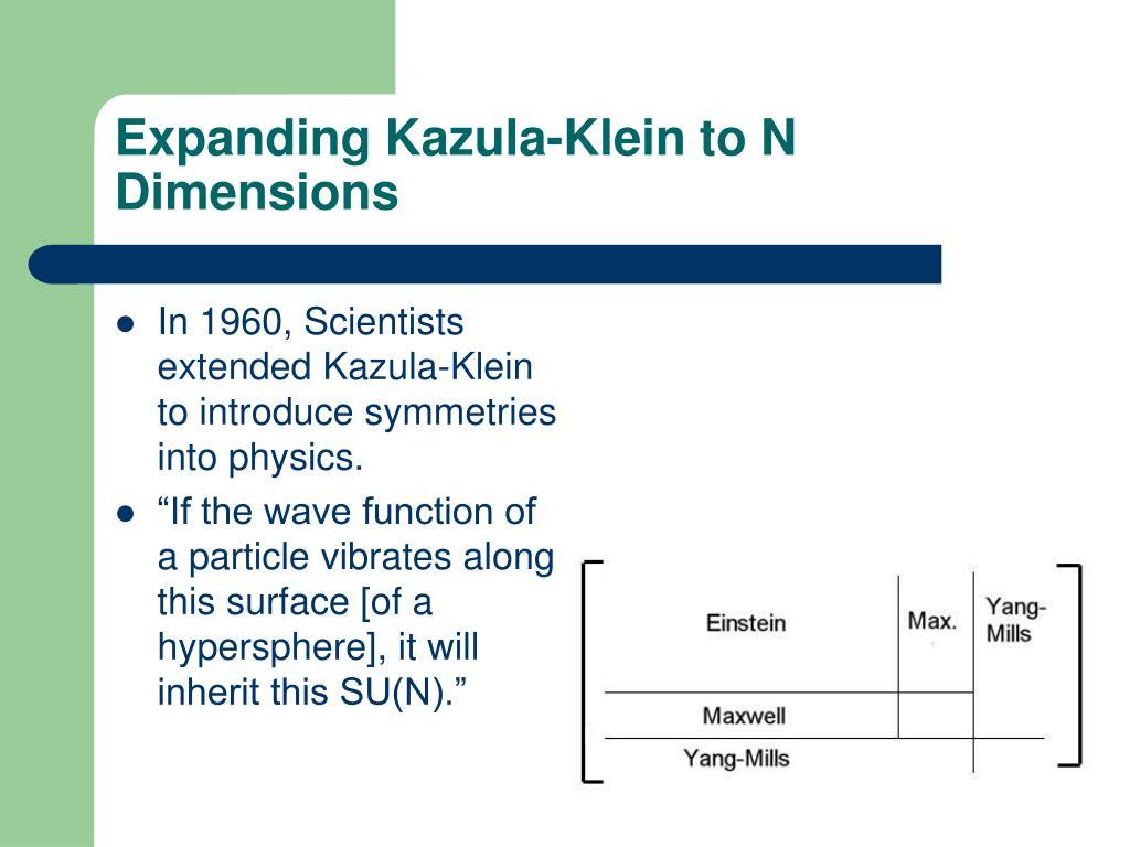 Expanding Kazula-Klein to N Dimensions