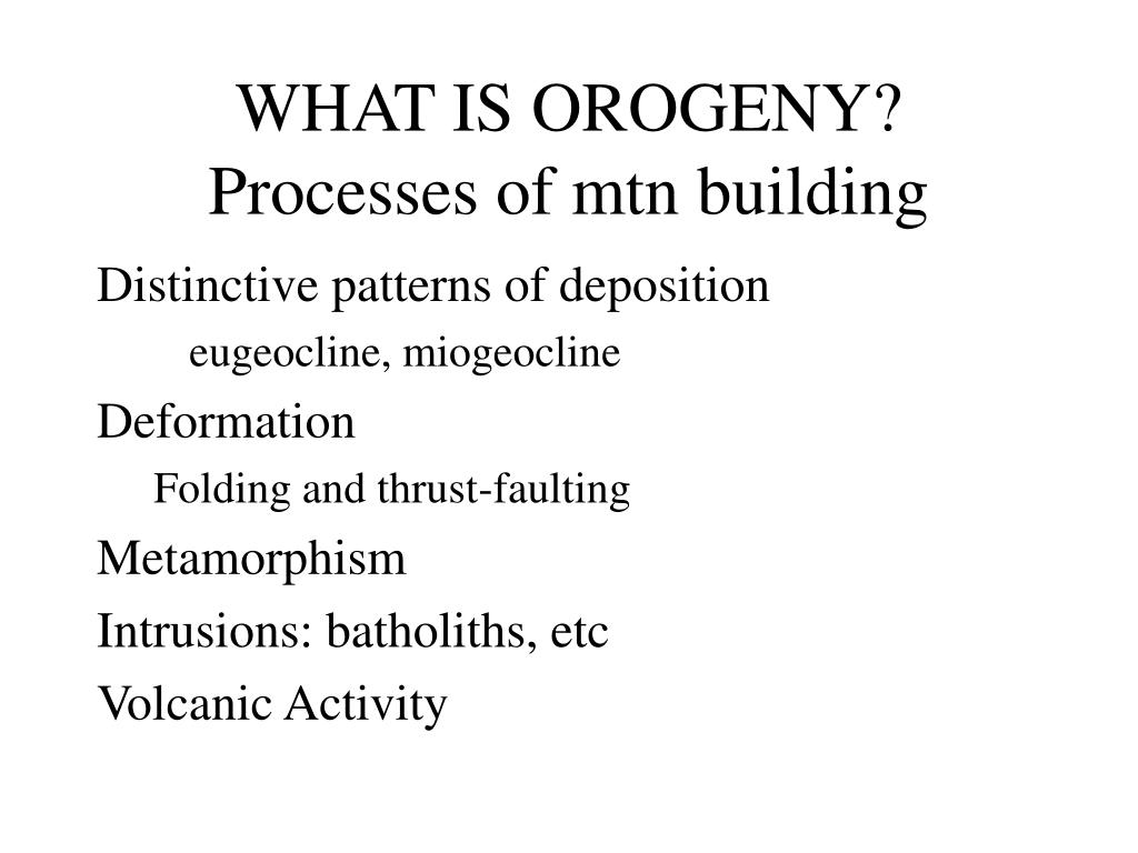 what is orogeny processes of mtn building l.