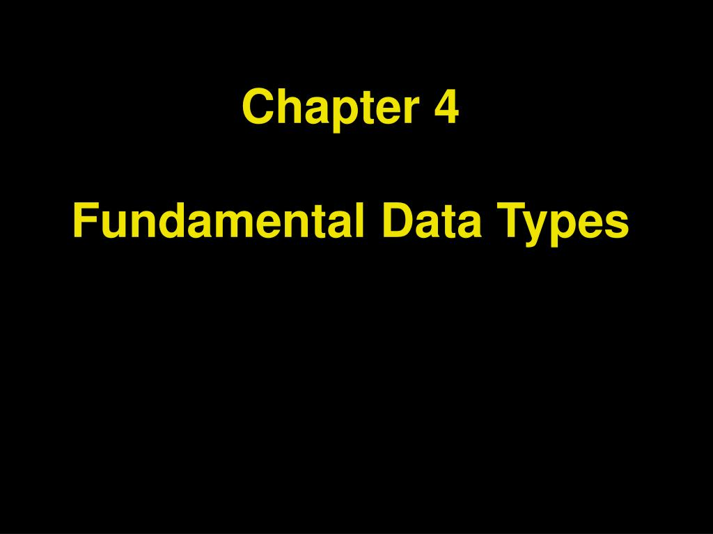 chapter 4 fundamental data types l.
