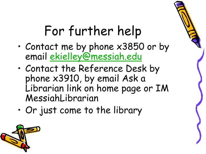 For further help