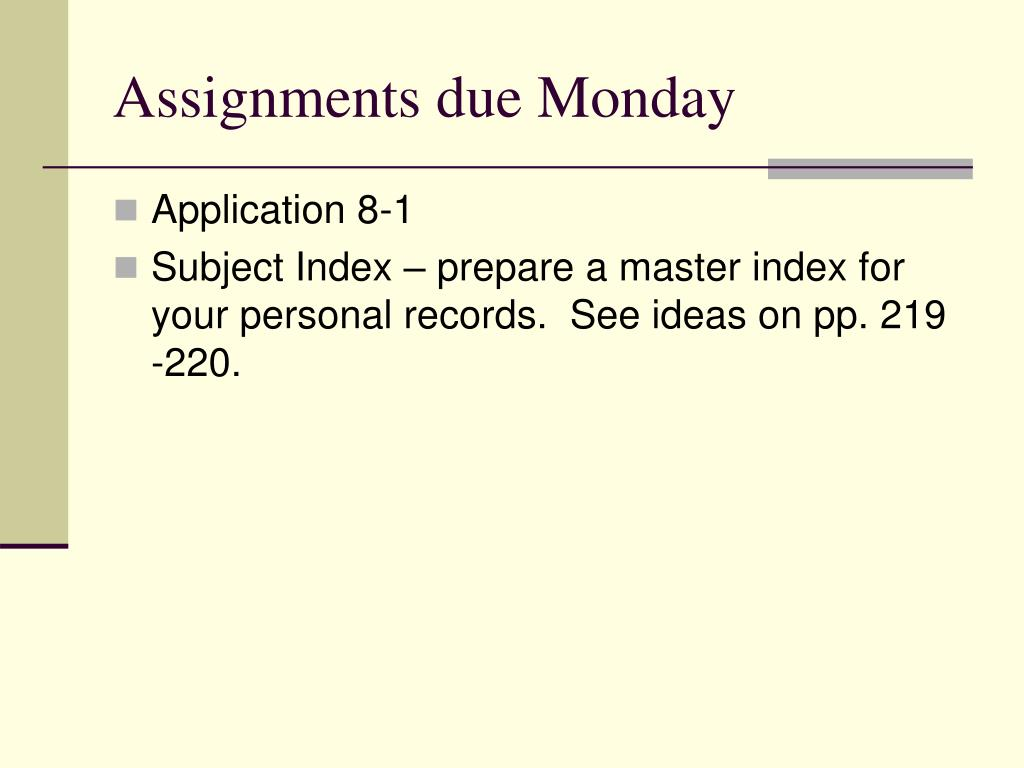 Assignments due Monday