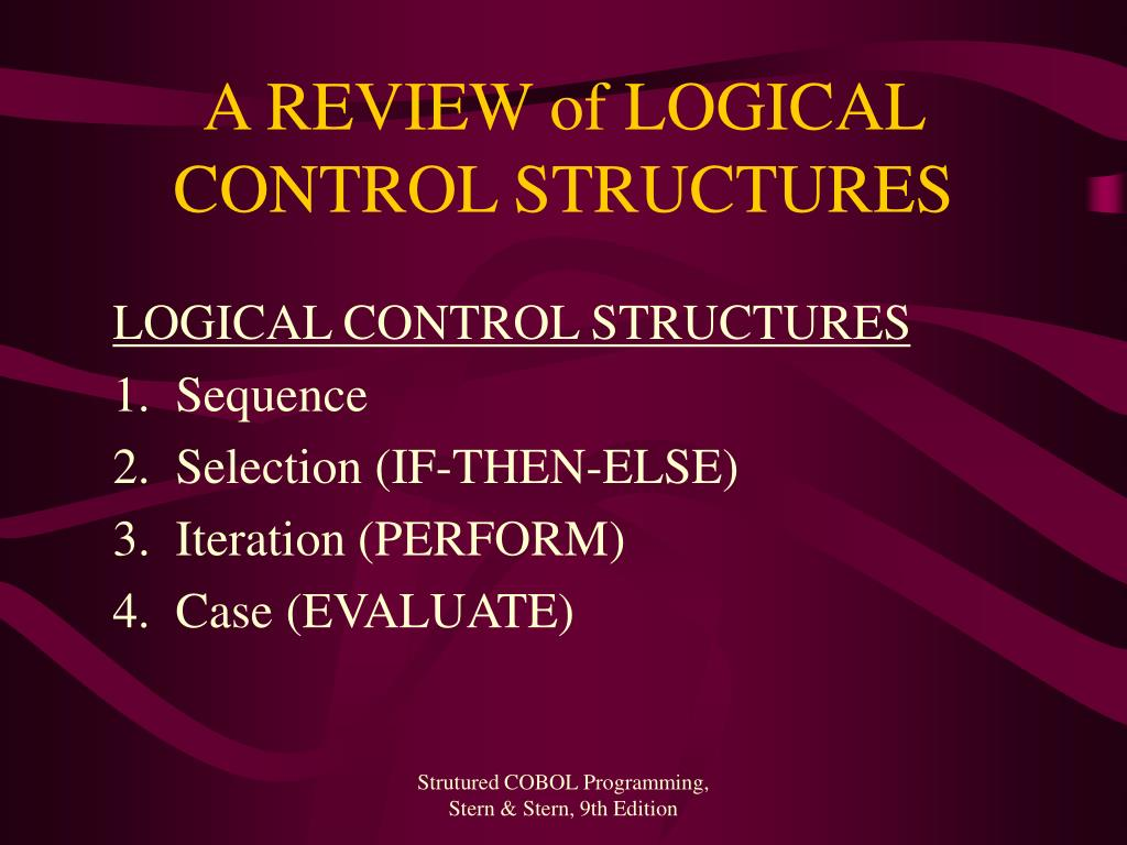 A REVIEW of LOGICAL CONTROL STRUCTURES