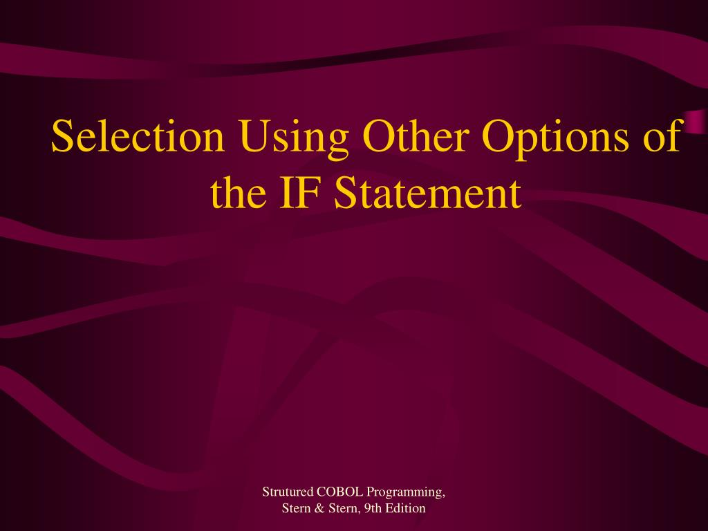 Selection Using Other Options of the IF Statement