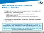 key challenges and opportunities for industry continued