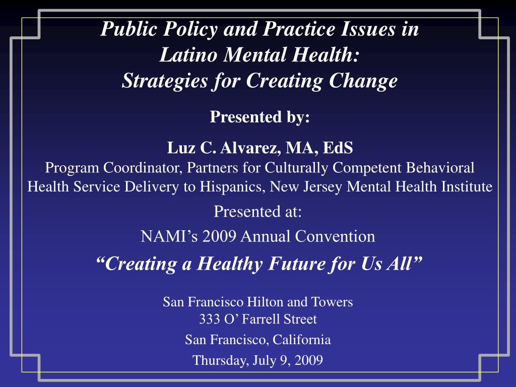 public policy and practice issues in latino mental health strategies for creating change l.