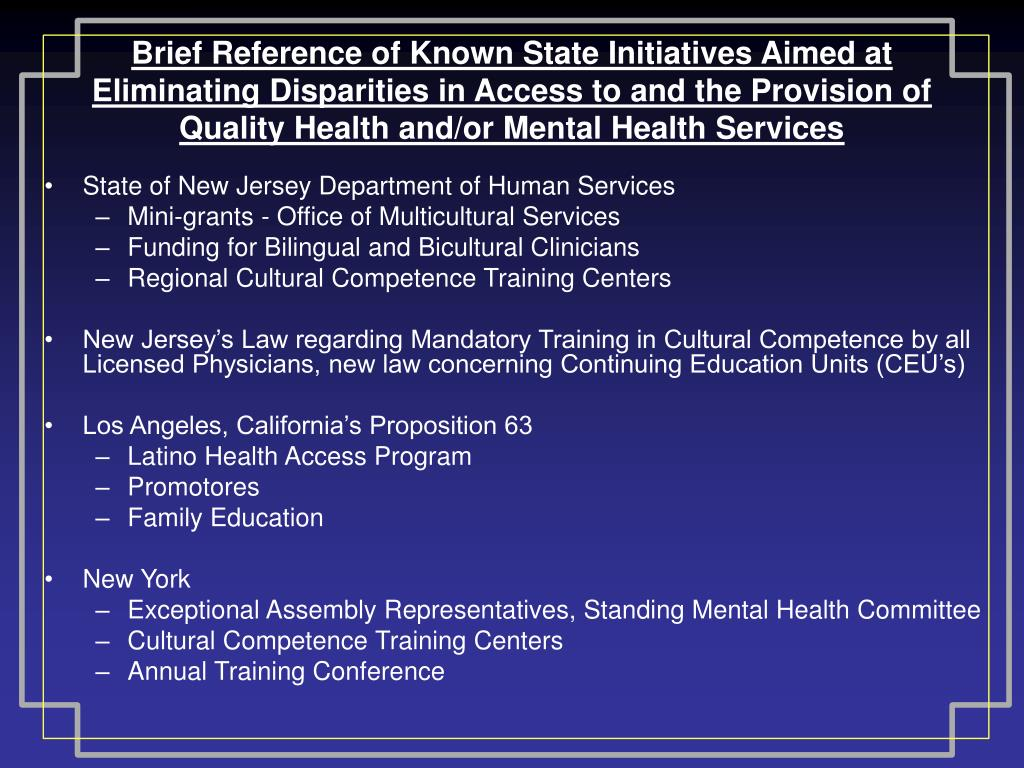 Brief Reference of Known State Initiatives Aimed at Eliminating Disparities in Access to and the Provision of Quality Health and/or Mental Health Services