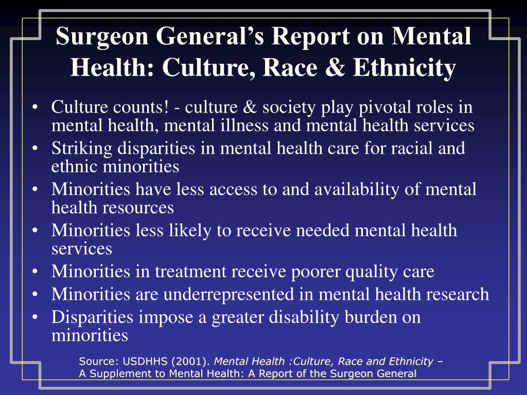 Surgeon General's Report on Mental Health: Culture, Race & Ethnicity