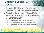 changing logical cp count
