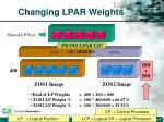 changing lpar weights