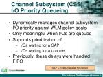 channel subsystem css i o priority queueing