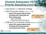 channel subsystem i o priority queueing cont d