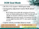 dcm goal mode