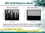 ird dcm balance mode