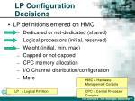 lp configuration decisions