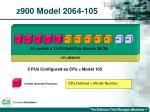 z900 model 2064 105