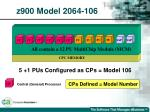 z900 model 2064 106