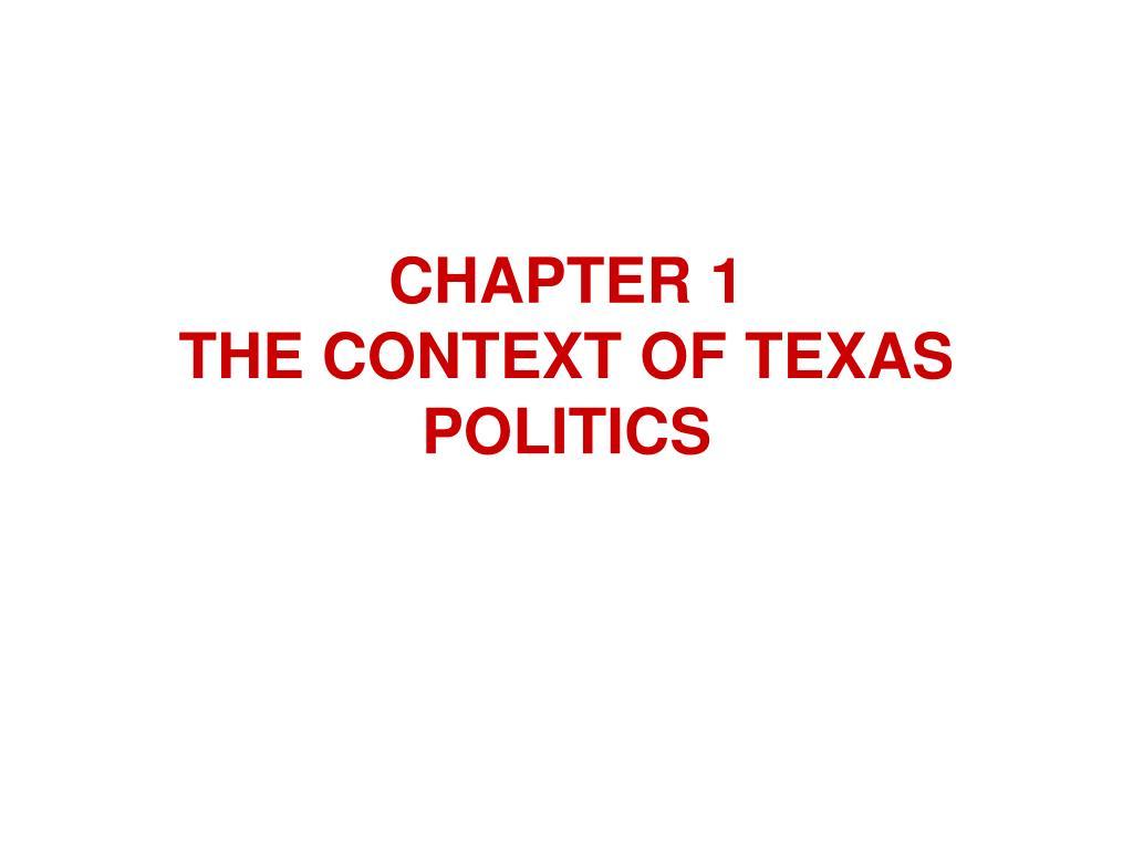 chapter 1 the context of texas politics l.