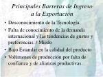 principales barreras de ingreso a la exportaci n