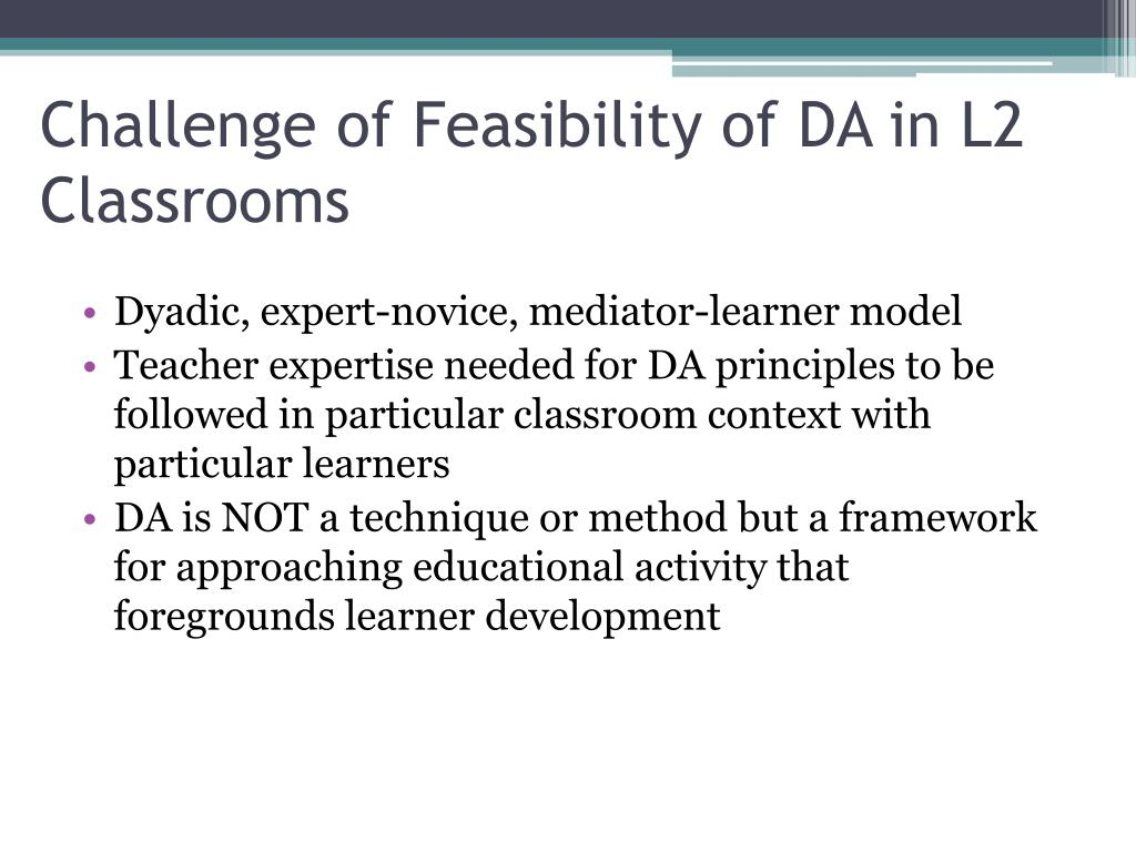 Challenge of Feasibility of DA in L2 Classrooms