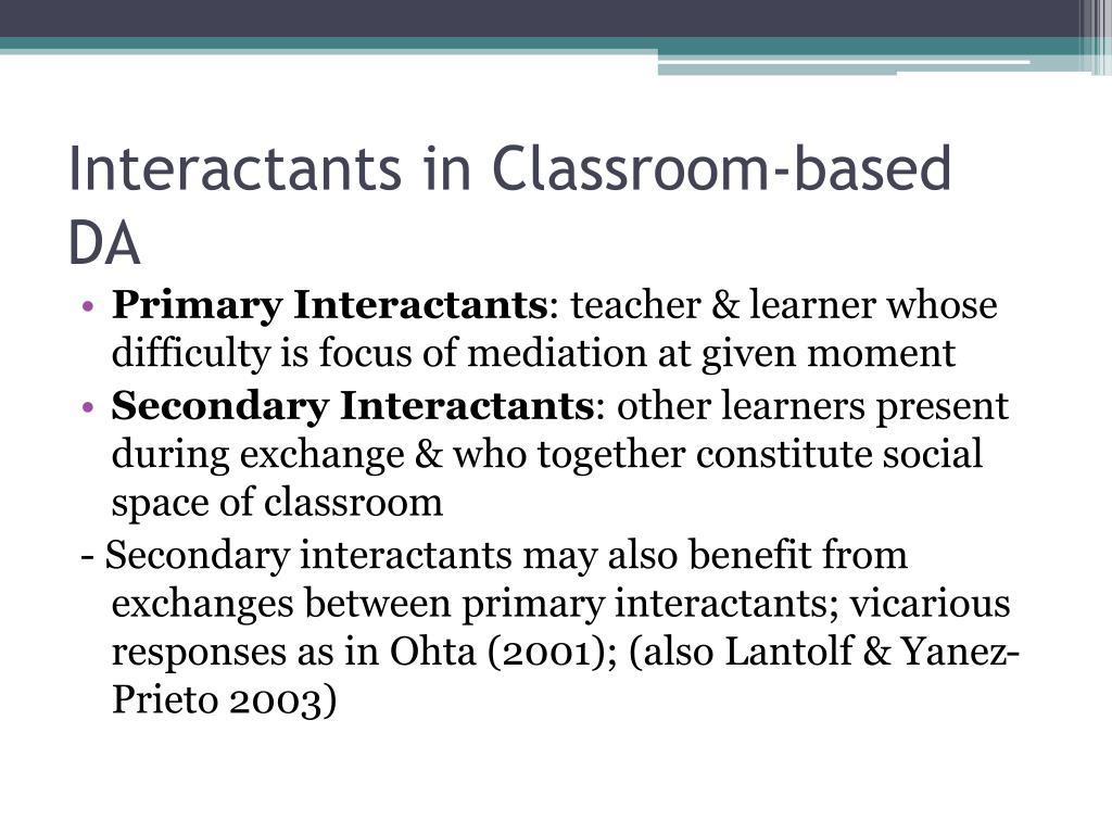 Interactants in Classroom-based DA