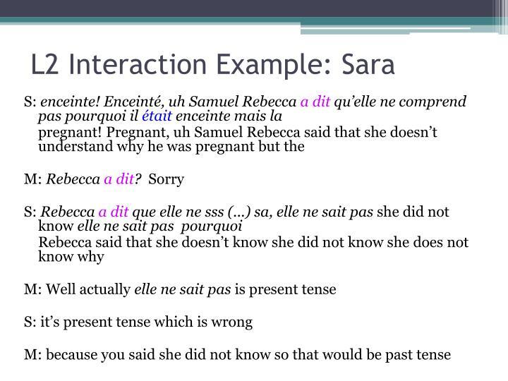 L2 interaction example sara