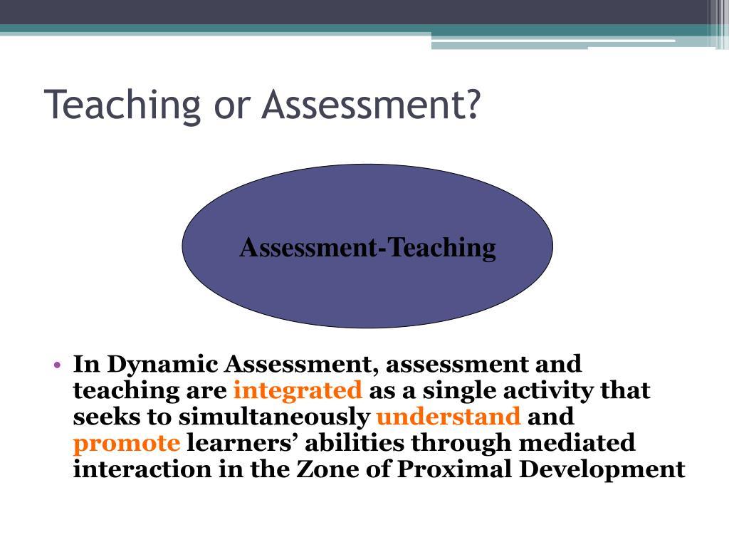 Teaching or Assessment?