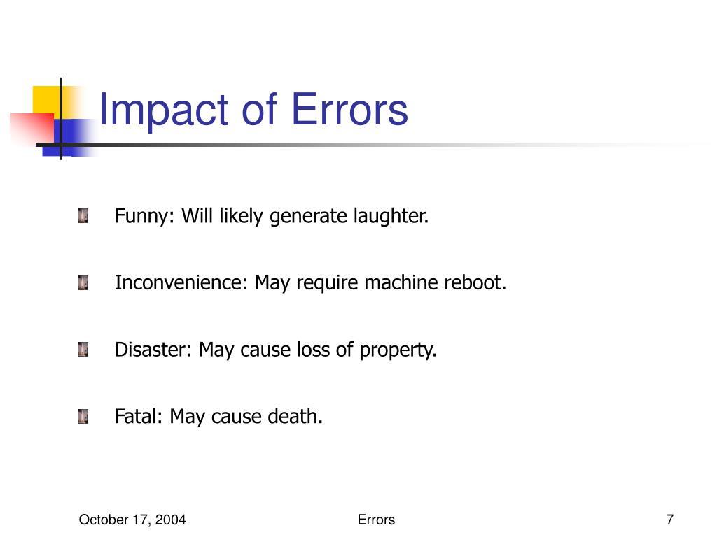 Impact of Errors