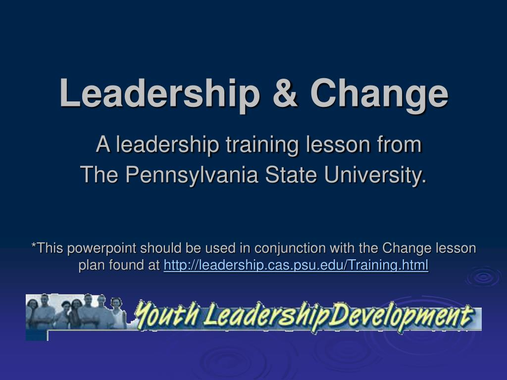 leadership change a leadership training lesson from the pennsylvania state university l.