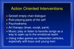 action oriented interventions
