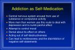 addiction as self medication