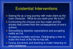 existential interventions