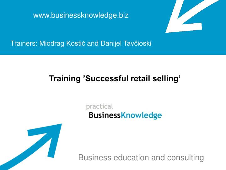 www businessknowledge biz trainers miodrag kosti and danijel tav ioski n.