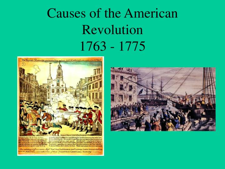 causes of the american revolution 1763 1775 n.