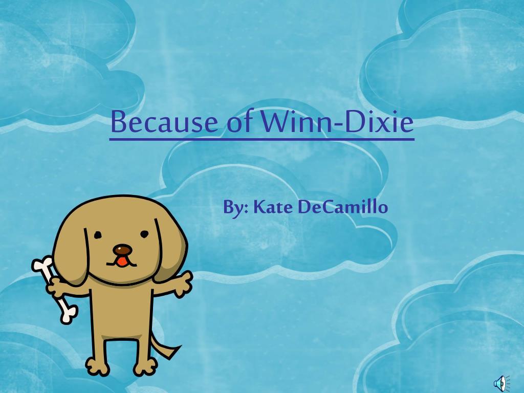 because of winn dixie l.