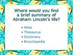 where would you find a brief summary of abraham lincoln s life