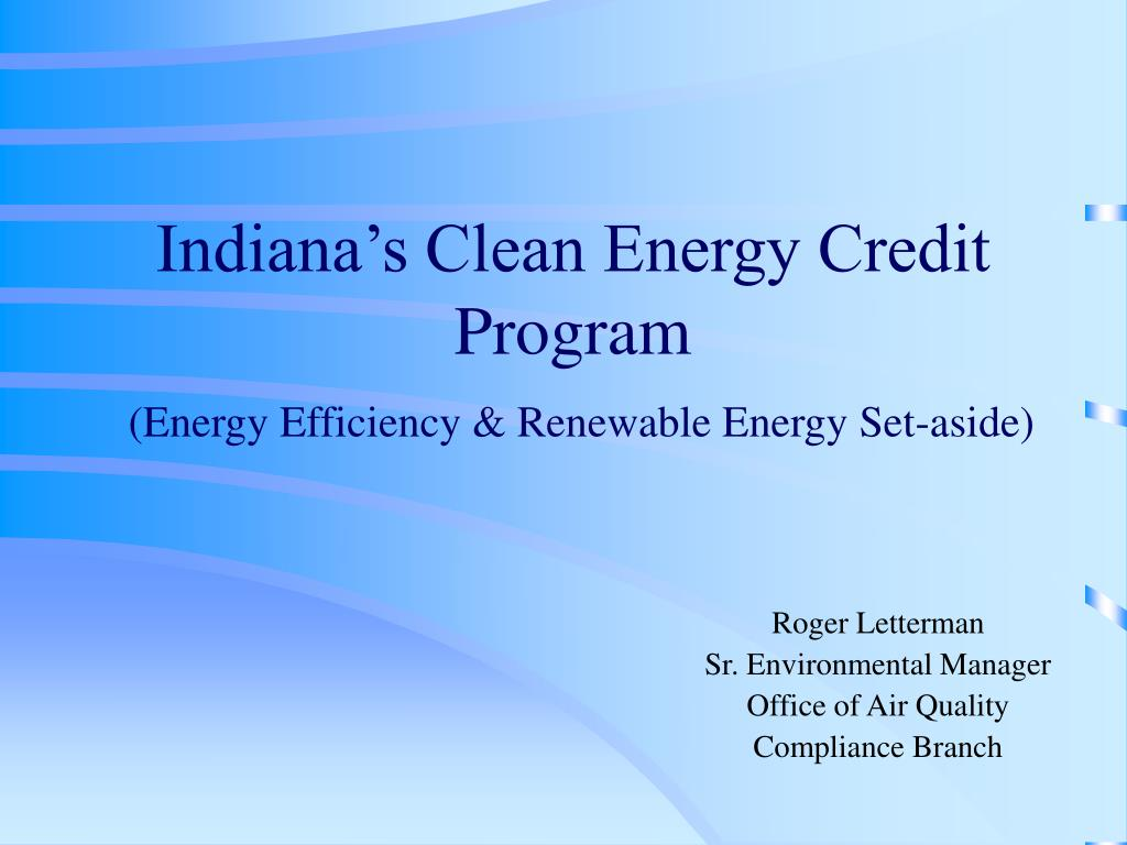indiana s clean energy credit program energy efficiency renewable energy set aside l.