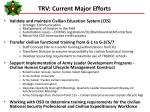 trv current major efforts