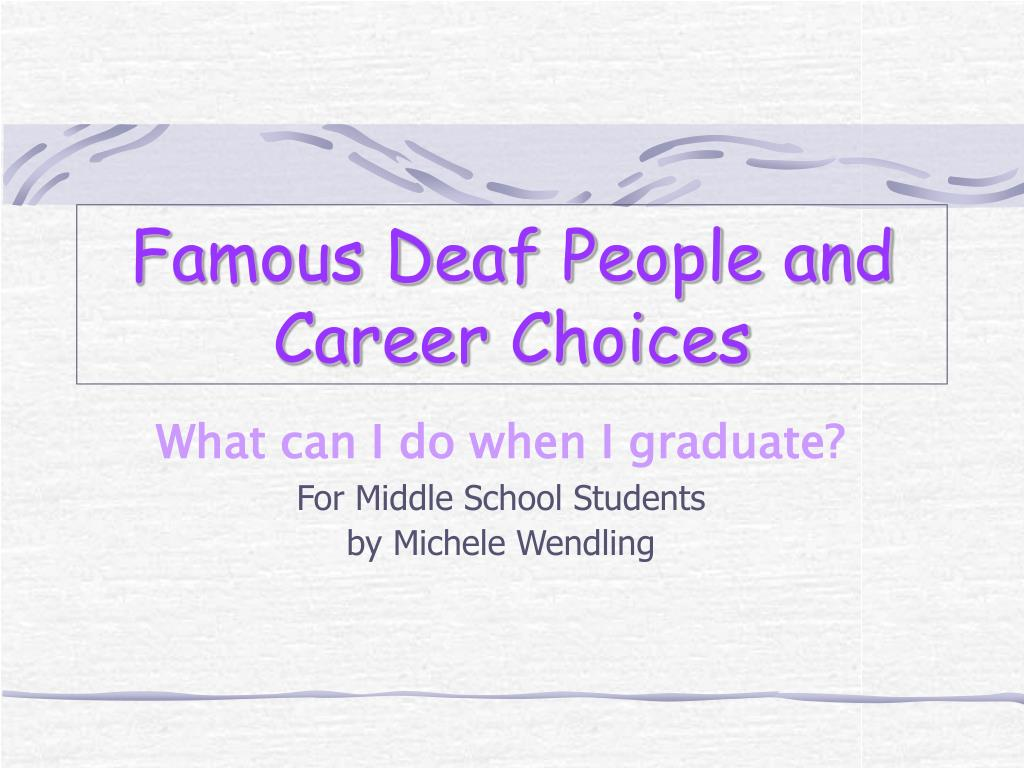 famous deaf people and career choices l.