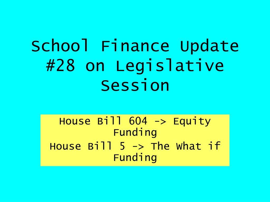 school finance update 28 on legislative session l.