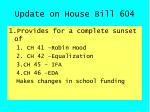 update on house bill 604