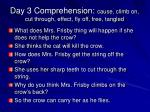 day 3 comprehension cause climb on cut through effect fly off free tangled