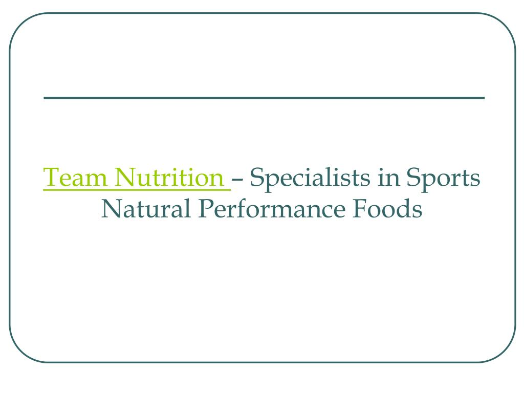 team nutrition specialists in sports natural performance foods l.