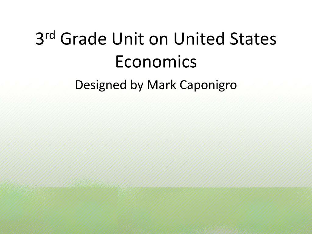3 rd grade unit on united states economics l.