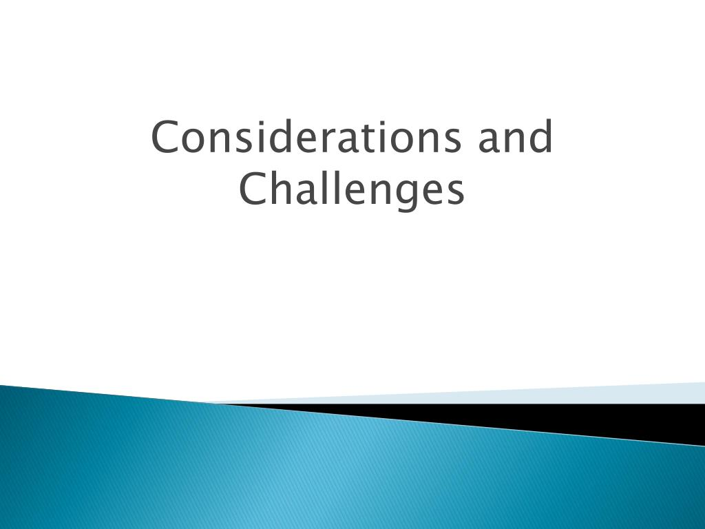Considerations and Challenges