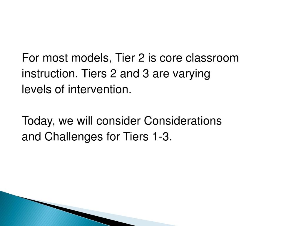 For most models, Tier 2 is core classroom